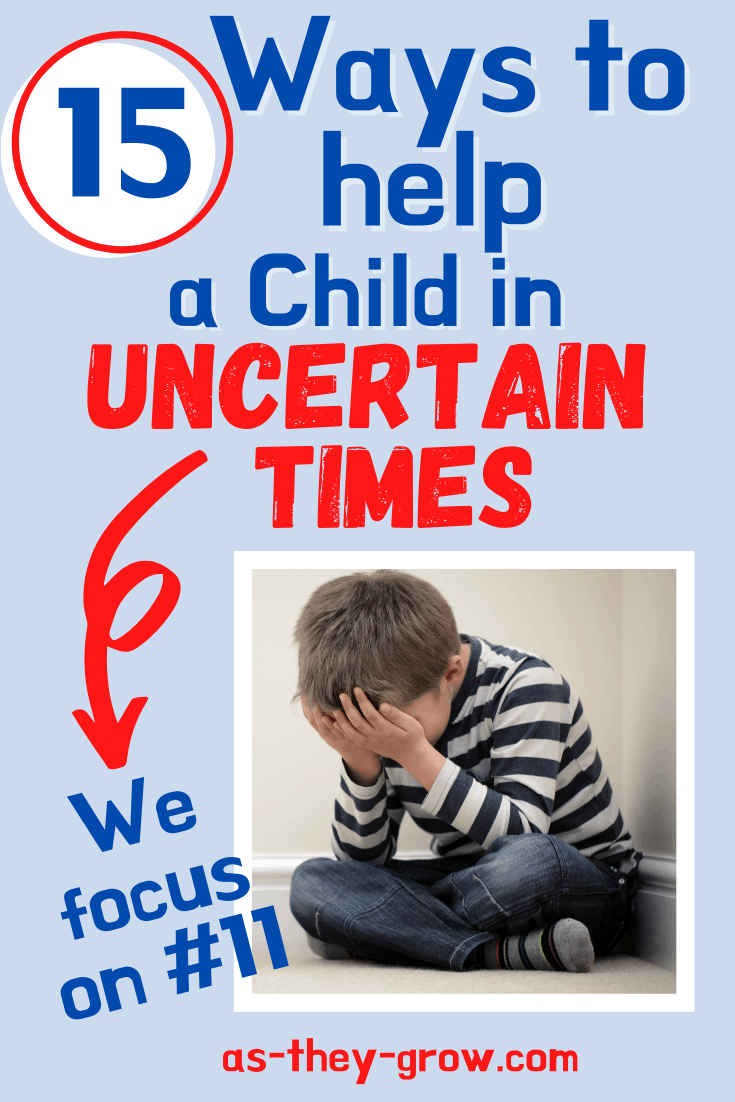 In difficult and uncertain times, it can be difficult to know how best to support our kids. In this post, I share 15 strategies to help. #uncertaintimes, #difficulttimes