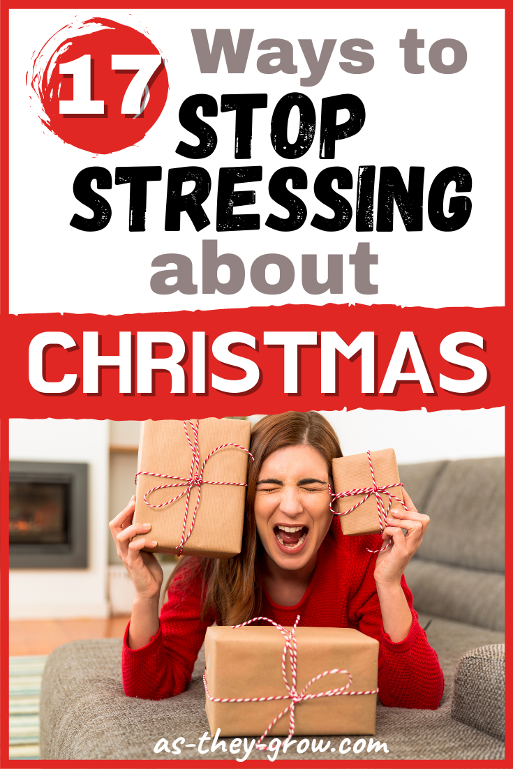 Pinterest pin which reads: 17 Ways to Stop Stressing About Christmas. Pictures a woman shouting and looking stressed lying on a sofa with Christmas parcels in each hand and one in front of her.
