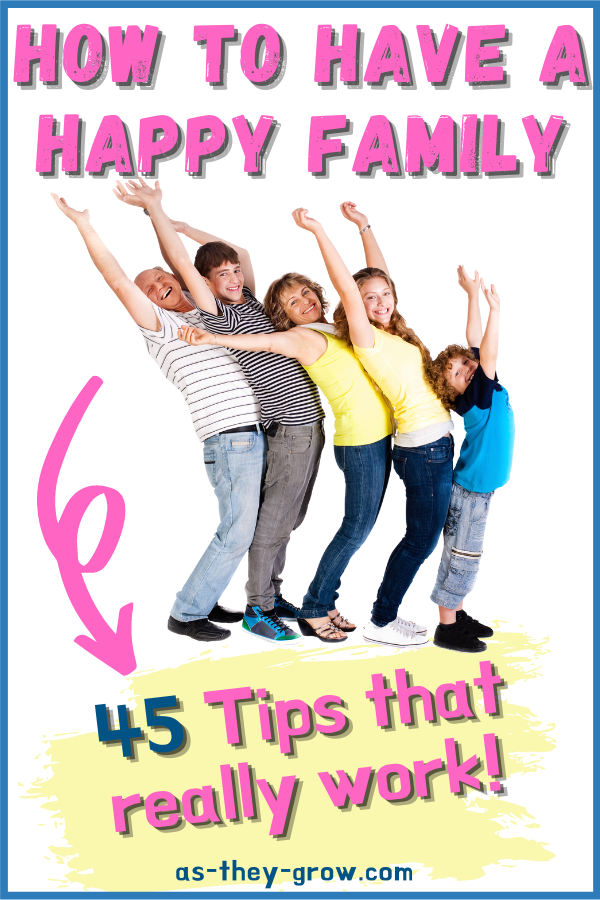 Do you wish your family could just get along? Are you looking for ways to bring some peace and harmony to your home? In this post, I share 45 proven strategies to help you get the happy family you always dreamed of. #happyfamily, #happyhome, #peacefulparenting, #resolvefamily conflict