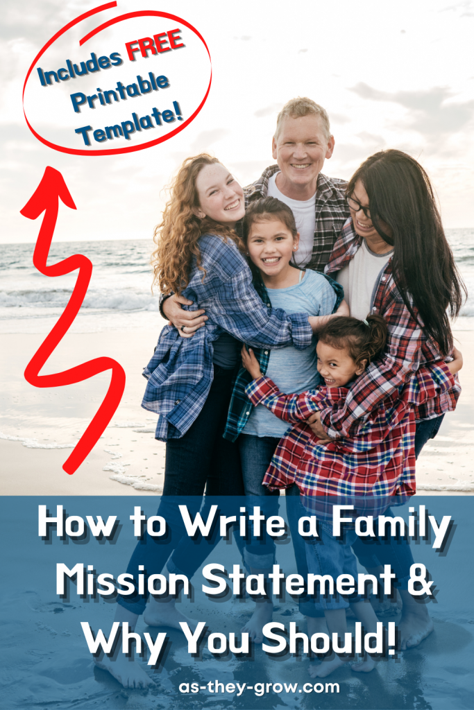 family hugging on the beach with text:how to write a family mission statement and why you should. Includes free printable template.